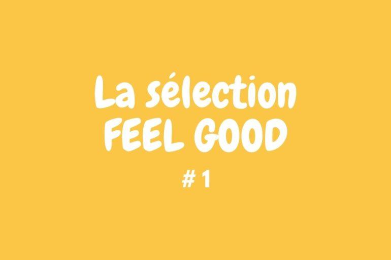 La sélection Feel Good #1